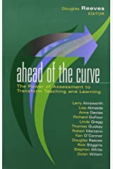 Ahead of the Curve: The Power of Assessment to Transform Teaching and Learning (Leading Edge (Solution Tree)) Hardcover