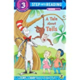 A Tale about Tails (Dr. Seuss - Cat in the Hat) (Step into Reading)
