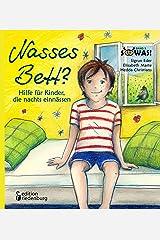 Nasses Bett? Hilfe für Kinder, die nachts einnässen (SOWAS!) Kindle Ausgabe