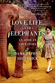 Love, Life, and Elephants An African Love Story by Daphne Sheldrick - Paperback