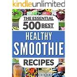 SMOOTHIES: Top 500 Healthy Smoothie Recipes (smoothie, smoothie recipes, smoothies for weight loss, green smoothies, smoothie