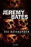 DIE KATAKOMBEN: Horrorthriller (Die beängstigendsten Orte der Welt 2)