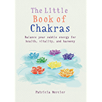 The Little Book of Chakras: Balance your subtle energy for health, vitality, and harmony (MBS Little book of...) (English Edition)