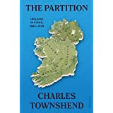 The Partition: Ireland Divided, 1885-1925