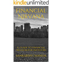 Financial Nirvana: A guide to financial freedom for investors