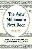 The Next Millionaire Next Door: The Secrets of America's Wealthy in the 21st Century