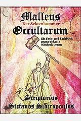 Malleus Occultarum: Der Sektenhammer: Eine wissenschaftliche Prävention gegen okkulte Manipulationen (German Edition) Kindle Edition