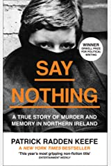 Say Nothing: A True Story Of Murder and Memory In Northern Ireland (English Edition) Versión Kindle