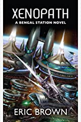 Xenopath (The Bengal Station Trilogy Book 2) Kindle Edition