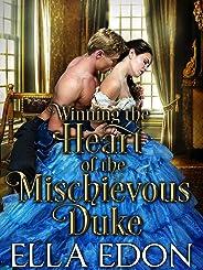 Winning the Heart of the Mischievous Duke: Historical Regency Romance Novel (English Edition)