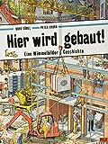 Hier wird gebaut!: Eine Wimmelbilder-Geschichte. Vierfarbiges Pappbilderbuch