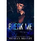 Break Me : An Opposites Attract Romance (English Edition)