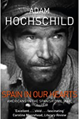 Spain in Our Hearts: Americans in the Spanish Civil War, 1936-1939 Paperback