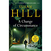 A Change of Circumstance: The new Simon Serrailler novel from the million-copy bestselling author (English Edition)