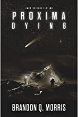 Proxima Dying: Hard Science Fiction (Proxima Trilogy Book 2) Kindle Edition