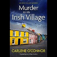 Murder in an Irish Village: A gripping cosy village mystery (An Irish Village Mystery Book 1) (English Edition)