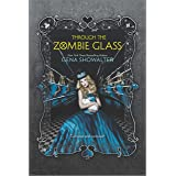 Through the Zombie Glass: 2 (The White Rabbit Chronicles)