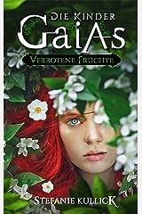 Die Kinder Gaias: Verbotene Früchte Kindle Ausgabe