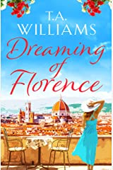 Dreaming of Florence: The feel-good read of summer! Kindle Edition