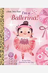 LGB I'm A Ballerina! (Little Golden Book) Hardcover