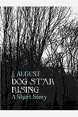 Dog Star Rising (Saint Ann Continuum) Kindle Edition