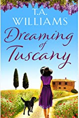 Dreaming of Tuscany: The unputdownable feel-good read of the year Kindle Edition