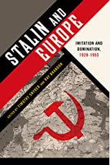 Stalin and Europe: Imitation and Domination, 1928-1953 Kindle Edition