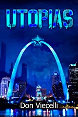 UTOPIAS - Book 1 (UTOPIAS Dystopian Series) Kindle Edition