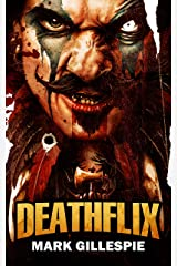 Deathflix: A Post-Apocalyptic Action Thriller (The Butch Nolan Series Book 3) Kindle Edition