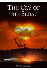 The Cry of the Sebac Kindle Edition