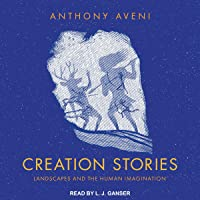 Creation Stories: Landscapes and the Human Imagination