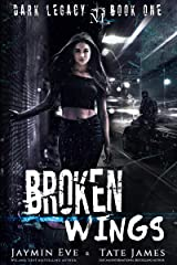 Broken Wings: A Dark High School Romance (Dark Legacy Book 1) Kindle Edition
