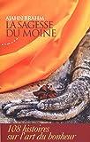La sagesse du moine : 108 histoires sur l'art du bonheur