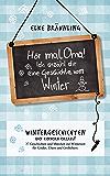 Hör mal, Oma! Ich erzähle Dir eine Geschichte vom Winter: Wintergeschichten