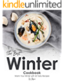 The Best Winter Cookbook: Warm Your Winter with 50 Tasty Recipes