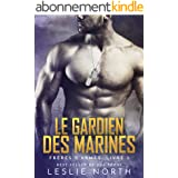 Le Gardien des Marines (Frères D'armes t. 3)