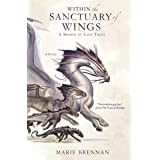 Within the Sanctuary of Wings: A Memoir by Lady Trent (The Lady Trent Memoirs, 5)