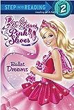 Ballet Dreams (Barbie) (Step into Reading)