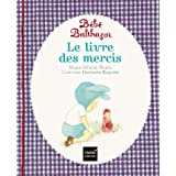 Le livre des mercis - pédagogie Montessori (Balthazar)