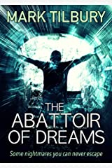 The Abattoir of Dreams Kindle Edition