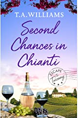 Second Chances in Chianti (Escape to Tuscany Book 2) Kindle Edition