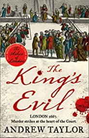 The King's Evil: From the Sunday Times bestselling author of The Ashes of London comes an exciting new historical crime thri