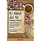 El libro del té: La mejor obra que se ha escrito nunca sobre la estética y el espíritu japoneses. Edición anotada. (Spanish E