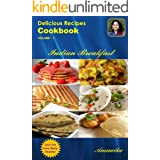 Delicious Recipes-Cookbook Vol-1 (Indian Breakfast)