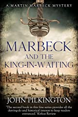 Marbeck and the King-in-Waiting (Martin Marbeck Mysteries Book 2) Kindle Edition
