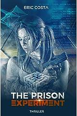 The Prison Experiment (Thriller, Thriller psychologique) (t. 1) Format Kindle