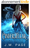 Cinderstellar: A Space Age Fairy Tale: Star-Crossed Tales (English Edition)