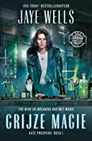 Grijze magie (Kate Prospero-serie Book 1)