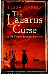 The Lazarus Curse: a gripping mystery that combines the intrigue of CSI with 18th-century history (Dr Thomas Silkstone Mysteries Book 4) Kindle Edition