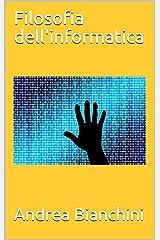 Filosofia dell'informatica (Italian Edition) Kindle Edition